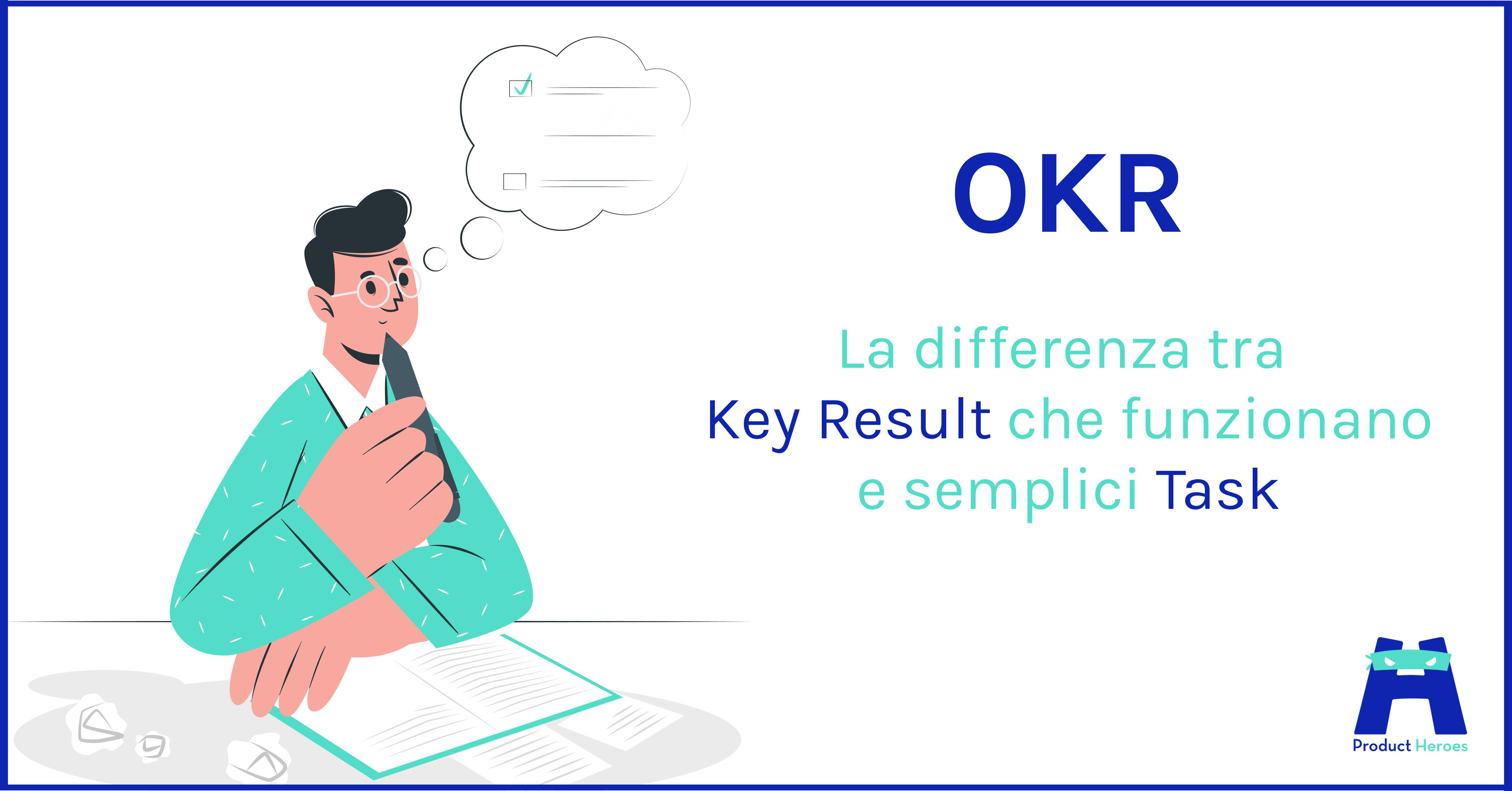 OKR : La differenza tra Key Result che funzionano e semplici Task