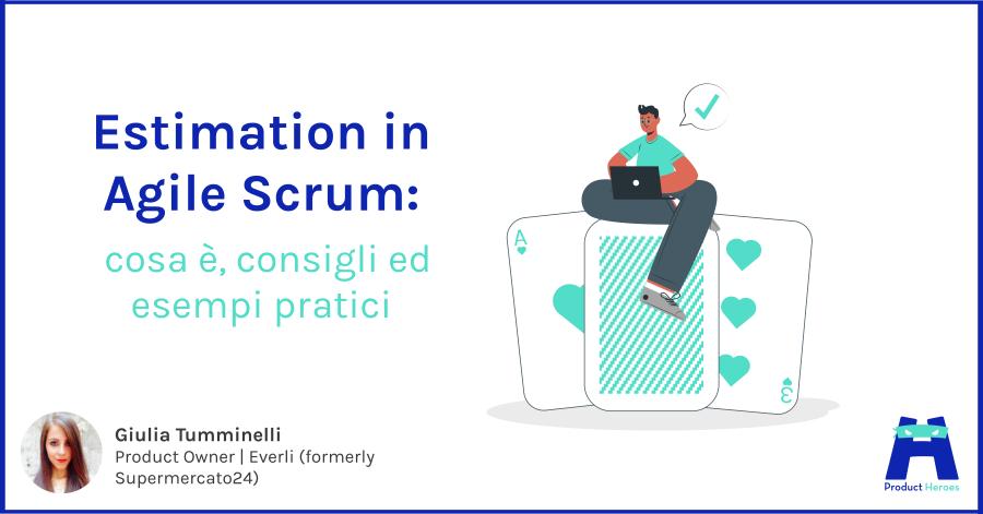 Estimation in Agile Scrum: cosa è, consigli ed esempi pratici
